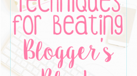 """Tips to Overcoming """"Blogger's Block"""""""