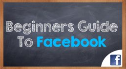 Beginners Guide: Getting Started on Facebook