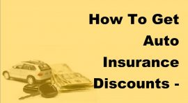Obtaining Automobile Insurance Discounts the Easiest Way